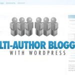 How to Manage Multi-Author Blog with WordPress Plugins